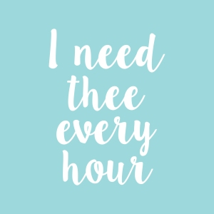 i-need-thee-every-hour-01